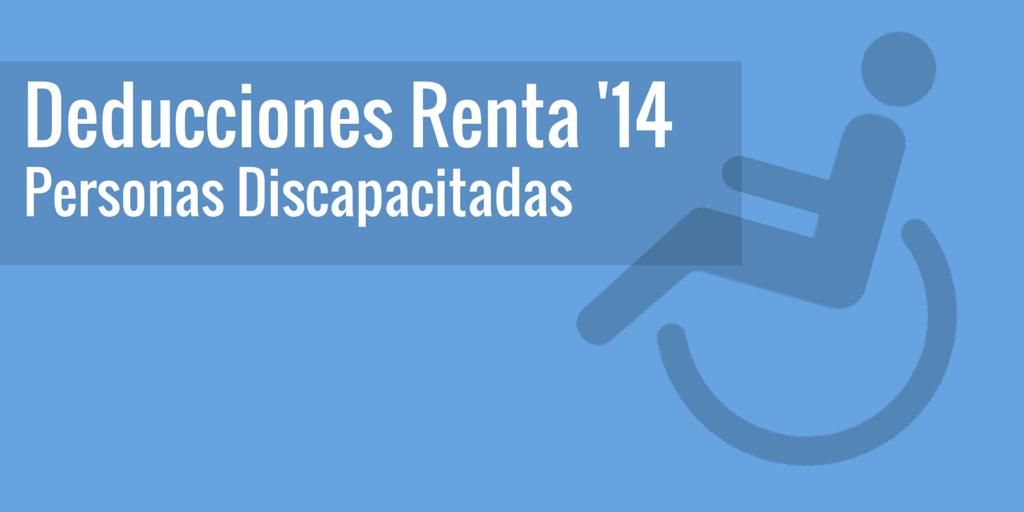 Deducciones por discapacidad en Renta 2014