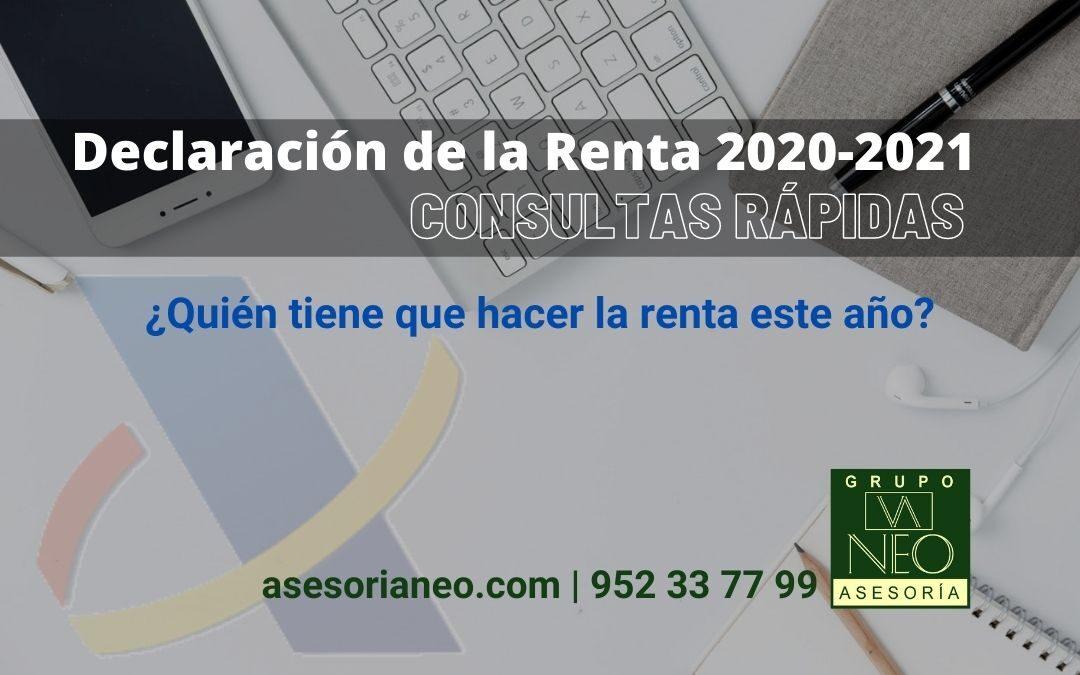 ¿Quién tiene que hacer la renta 2020-2021?